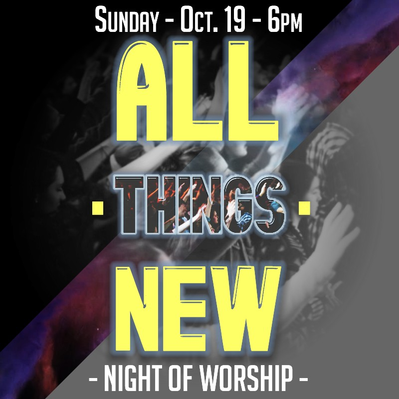 """All Things New"" – Night of Worship –"