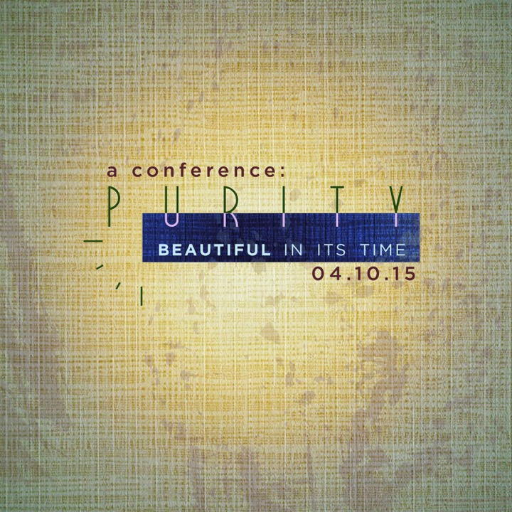Beautiful in its Time Purity Conference – April 10th