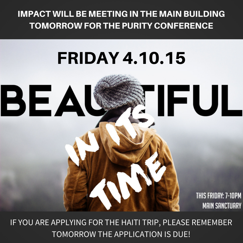 IMPACT WILL BE IN THE TEEN CENTER TOMORROW