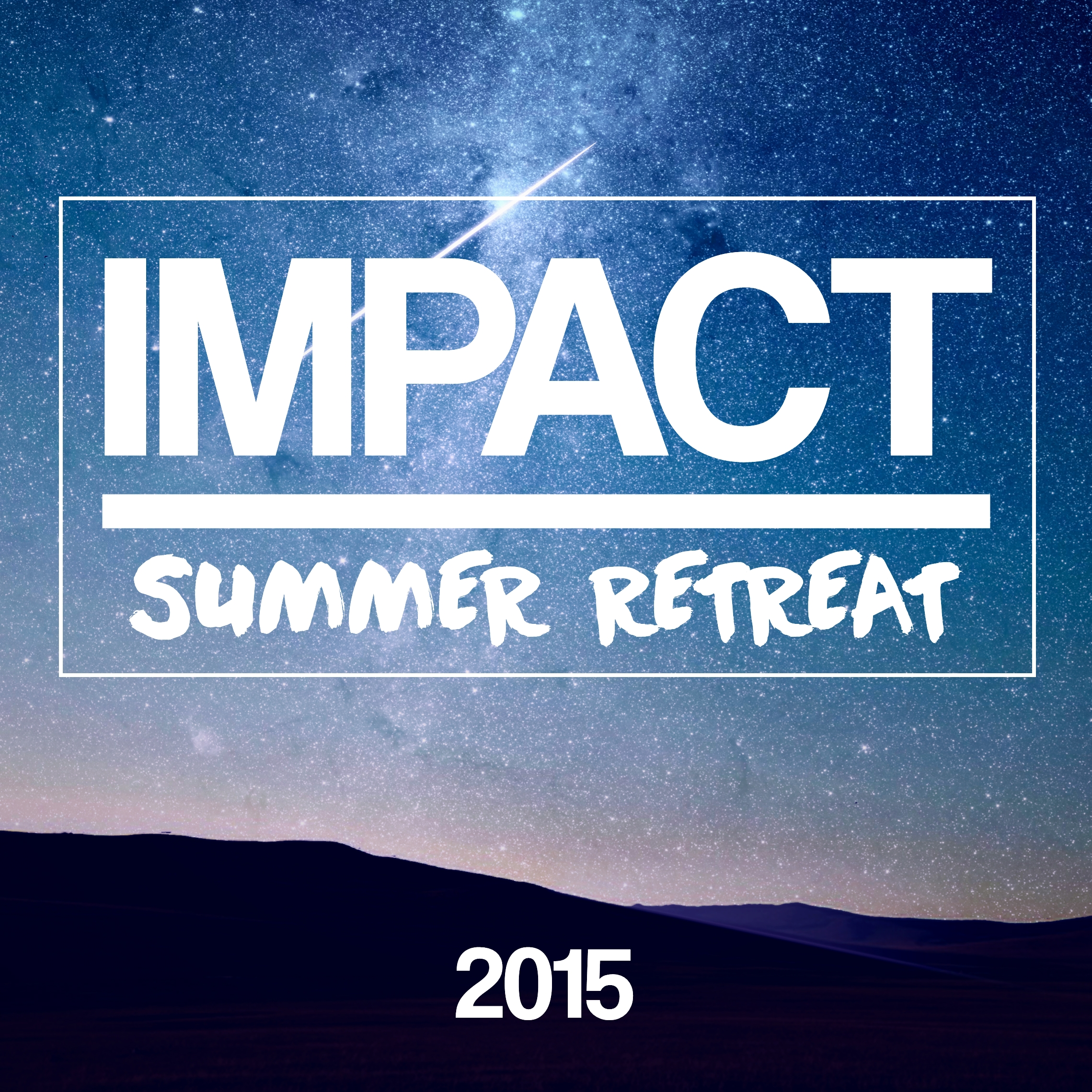 Impact Summer Retreat (Aug 21-23)